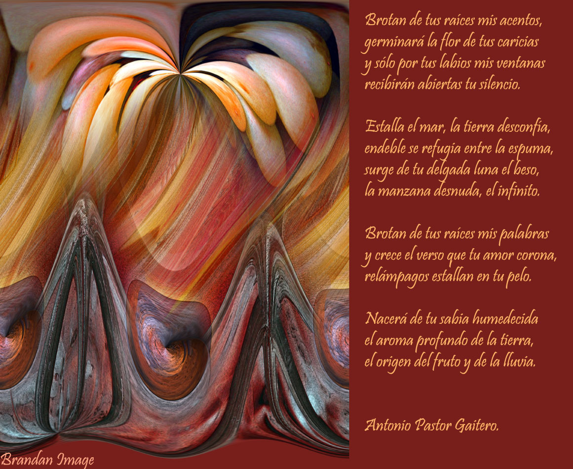 Brotan de tus raíces mis acentos. Antonio Pastor.
